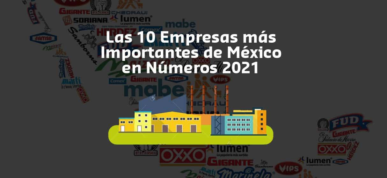 Lee más sobre el artículo Las 10 Empresas más Importantes de México en Números 2021