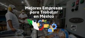 Lee más sobre el artículo Las 10 Mejores Empresas para Trabajar en México